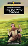 Patrick of Ireland: The Boy Who Forgave cover photo