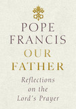 Our Father: Reflections on the Lord's Prayer [9781846045905]
