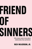 Friend of Sinners: Why Jesus Cares More About Relationship Than Perfection [9780718032708]