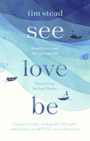 See, Love, Be: Mindfulness and the Spiritual Life: A Practical Eight-Week Guide with Audio Meditations [9780281078042]