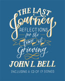 The Last Journey: Reflections for the Time of Grieving [9780281080021]
