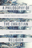 Philosophy of the Christian Religion, A: For the Twenty-first Century cover photo