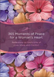 365 Moments of Peace for a Woman's Heart: Reflections on God's Gifts of Love, Hope, and Comfort cover photo
