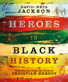 Heroes in Black History: True Stories from the Lives of Christian Heroes cover photo