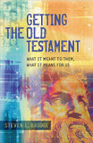 Getting the Old Testament: What It Meant to Them, What It Means for Us cover photo