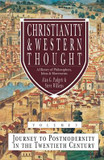 Christianity and Western Thought: v. 3: Christianity and Western Thought Journey to Postmodernity in the Twentieth Century cover photo