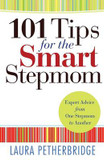 101 Tips for the Smart Stepmom: Expert Advice from One Stepmom to Another cover photo