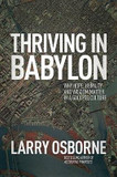Thriving in Babylon: Why Hope, Humility, and Wisdom Matter in a Godless Culture cover photo