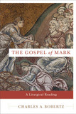The Gospel of Mark: A Liturgical Reading cover photo