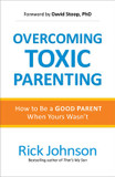 Overcoming Toxic Parenting: How to Be a Good Parent When Yours Wasn't cover photo