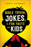 Bible Trivia, Jokes, and Fun Facts for Kids cover photo