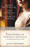 All My Tomorrows: Three Historical Romance Novellas of Everlasting Love cover photo
