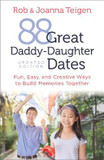 88 Great Daddy-Daughter Dates: Fun, Easy & Creative Ways to Build Memories Together cover photo