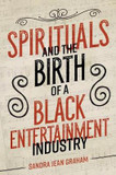 Spirituals and the Birth of a Black Entertainment Industry cover photo