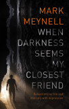 When Darkness Seems My Closest Friend: Reflections On Life And Ministry With Depression cover photo