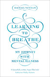 Learning to Breathe: My Journey With Mental Illness [9780281078080]