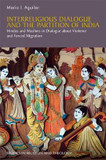 Interreligious Dialogue and the Partition of India: Hindus and Muslims in Dialogue about Violence and Forced Migration cover photo