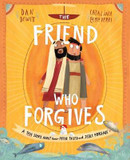 The Friend Who Forgives: A True Story about How Peter Failed and Jesus Forgave cover photo