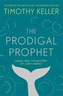 The Prodigal Prophet: Jonah and the Mystery of God's Mercy cover photo