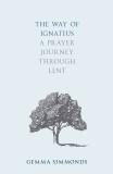The Way of Ignatius: A prayer journey through Lent cover photo