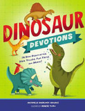 Dinosaur Devotions: 75 Dino Discoveries, Bible Truths, Fun Facts, and More! cover photo