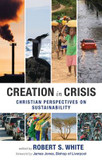 Creation in Crisis: Christian Perspectives on Sustainability cover photo