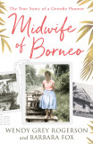 Midwife of Borneo: The True Story of a Geordie Pioneer cover photo