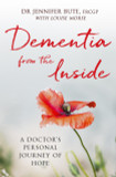 Dementia from the Inside: A Doctor's Personal Journey of Hope cover photo