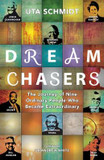 Dream Chasers: The Journey of Nine Ordinary People Who Became Extraordinary cover photo