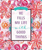 Guided Journal: He Fills My Life with Good Things: 13.97 x 16.51cm, 368 Pages, Beautifully Designed Full-Color Interior Wrapped with a Stunning Spot Gloss, Debossed, Pearlescent Cover cover photo