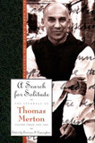 Search for Solitude, A: Pursuing the Monk's True Life; the Journals of Thomas Merton, Volume Three: 1952-1960 cover photo