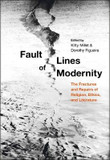 Fault Lines of Modernity: The Fractures and Repairs of Religion, Ethics, and Literature cover photo