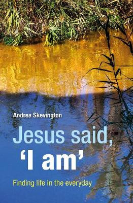 Jesus said, 'I am': Finding life in the everyday cover photo