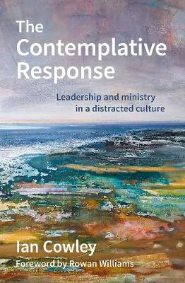 The Contemplative Response: Leadership and ministry in a distracted culture cover photo