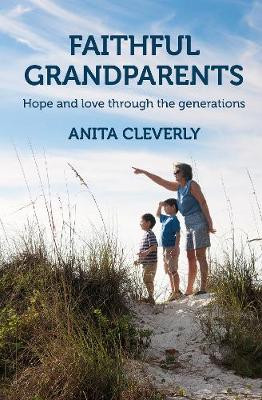Faithful Grandparents: Hope and love through the generations cover photo