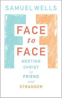 Face to Face: Meeting Christ in Friend and Stranger cover photo