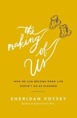 The Making of Us: Who We Can Become When Life Doesn't Go As Planned cover photo