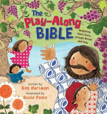 The Play-Along Bible: Imagining God's Story through Motion and Play cover photo