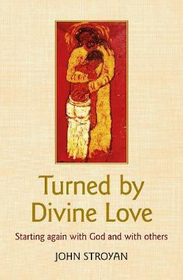 Turned by Divine Love: Starting again with God and with others cover photo