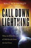 Call Down Lightning: What the Welsh Revival of 1904 Reveals About the End Times cover photo