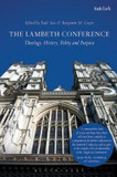 The Lambeth Conference: Theology, History, Polity and Purpose cover photo