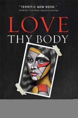 Love Thy Body: Answering Hard Questions about Life and Sexuality cover photo