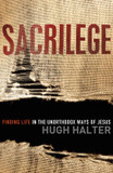 Sacrilege: Finding Life in the Unorthodox Ways of Jesus cover photo