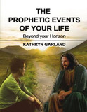 The Prophetic Events Of Your Life: Beyond Your Horizon cover photo