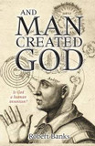 And Man Created God cover photo