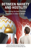 Between Naivety and Hostility: How Should Christians Respond to Islam in Britain? cover photo