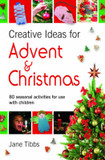 Creative Ideas for Advent and Christmas: 80 Seasonal Activities for Use with Children cover photo