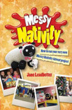 Messy Nativity: How to Run Your Very Own Messy Nativity Advent Project cover photo