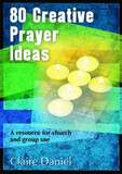 80 Creative Prayer Ideas: A Resource for Church and Group Use cover photo