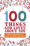 100 Things God Loves About You: Simple Reminders for When You Need Them Most cover photo